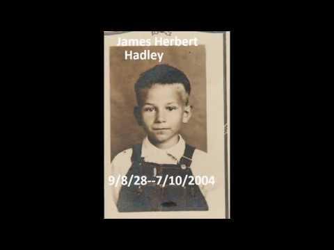 James Herbert Hadley--We Miss You...