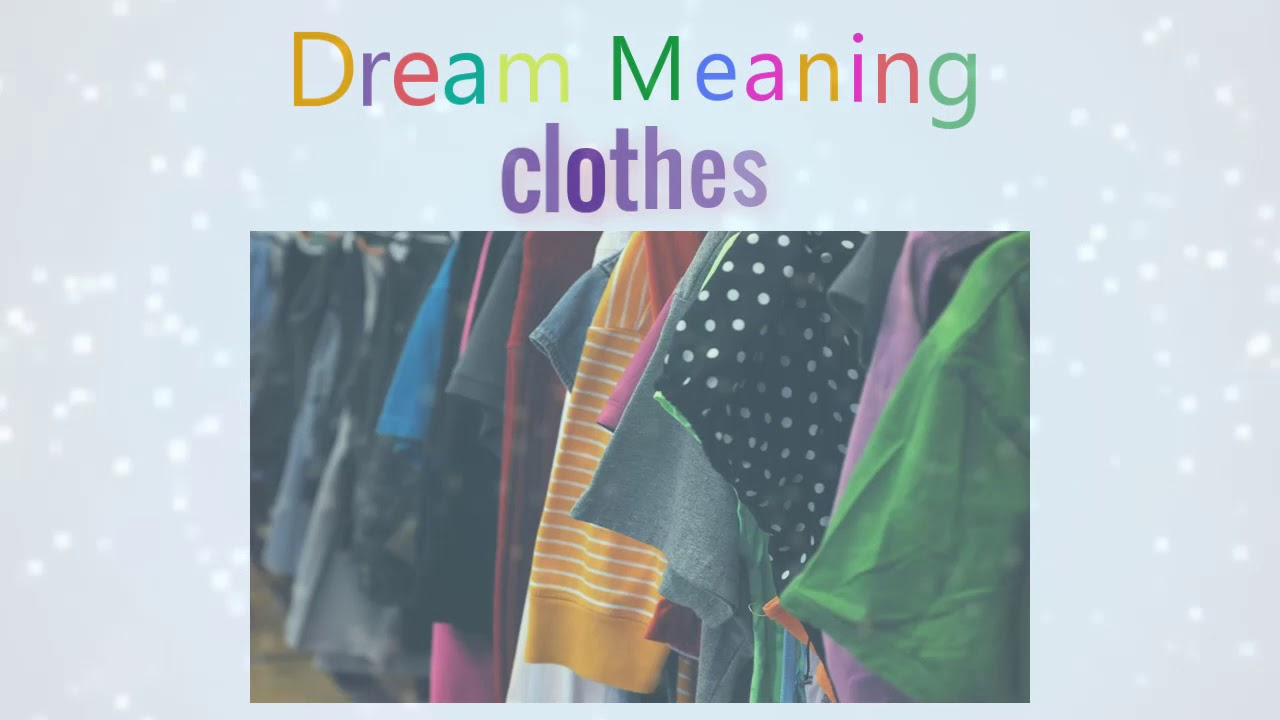 What does the clothes dream about