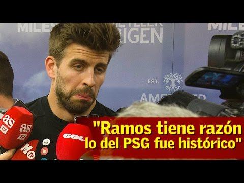 """Piqué contesta a Ramos: """"Tiene razón, lo del PSG fue histórico"""""""