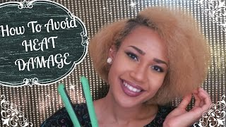 HOW TO AVOID HEAT DAMAGE| WHEN FLAT IRONING NATURAL HAIR