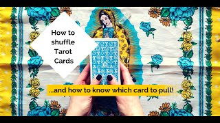 How to shuffle tarot cards... and know which card to pull!