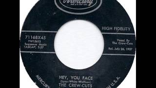 Crew-Cuts - Hey, You Face (Mercury 71168) 1957