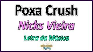 Baixar Nicks Vieira - Poxa Crush - Letra