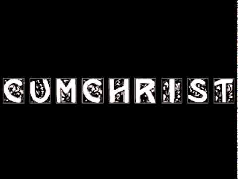 Cumchrist - Let's Pertend I'm The Pope
