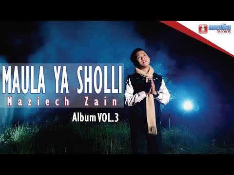 Sholawat Terbaru - Maula Ya Sholli (New Version) | Naziech Zain Album Vol.3
