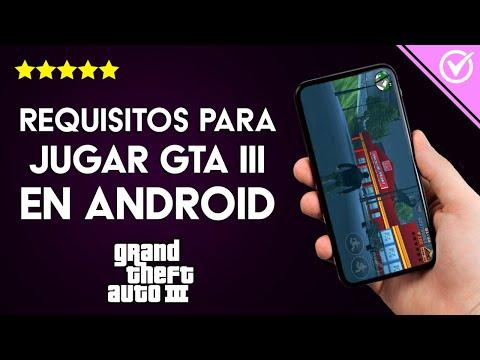 Cuáles son los Requisitos Mínimos y Recomendados para Descargar y Jugar GTA 3 en mi Android