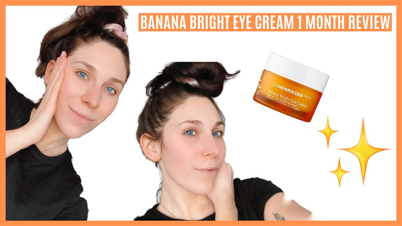 Using Ole Henriksen Banana Bright Eye Cream For 1 Month Results
