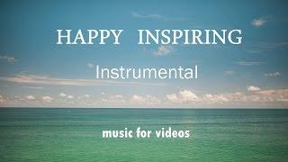 Happy Inspiring Instrumental Background Music For Audio