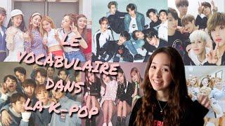 LE VOCABULAIRE DANS LA K-POP