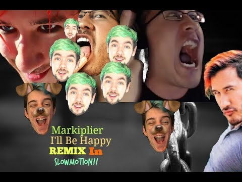 I'll Be Happy | Markiplier REMIX SLOWMOTION