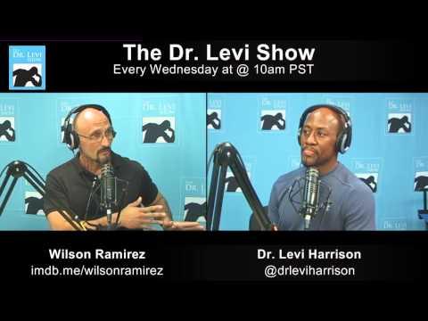The Dr. Levi Show #7:  Wilson Ramirez - Film & Television Actor