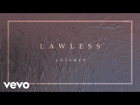Colours - Lawless (Audio)