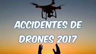 ACCIDENTES DE DRONES 2017