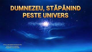 """Documentarului """"Acela care deține suveranitatea peste toate lucrurile"""" Fragment 1 - Dumnezeu, stăpânind peste univers"""