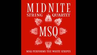 Seven Nation Army - MSQ Performs The White Stripes by Midnite String Quartet