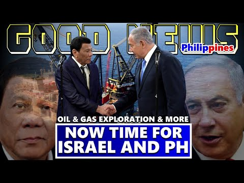 GOOD NEWS CHINA GOODBYE! ISRAEL AND PHILIPPINES OIL AND GAS EXPLORATION | TIME FOR ISRAEL AND PH