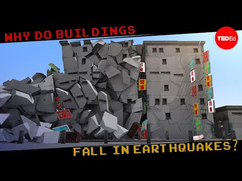 Why do buildings fall in earthquakes? - Vicki V. May