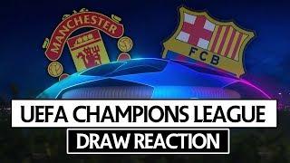 MAN UTD VS BARCELONA | UEFA CHAMPIONS LEAGUE DRAW REACTION