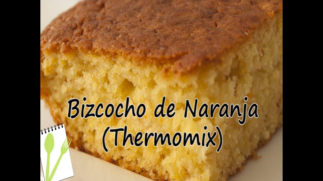 Recetas De Cocina Thermomix Gratis | Bizcocho De Naranja Con La Thermomix Muchas Recetas De Cocina