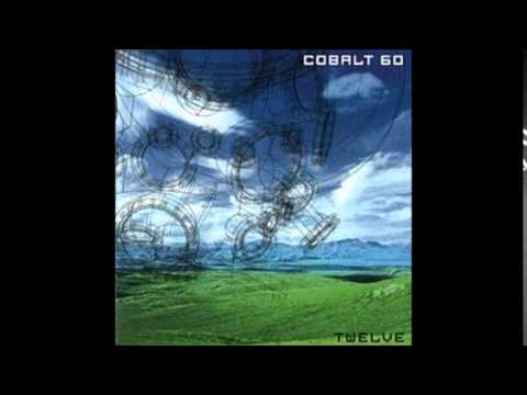 Cobalt 60 - It Is Not