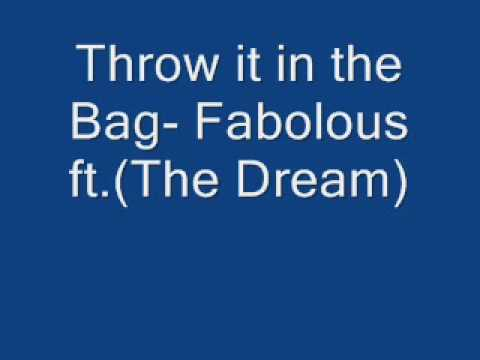 Throw it in the Bag- Fabolous ft.(The Dream)