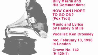 Billy Merrin and His Commanders: How Can I Hope To Go On? (Fox Trot)