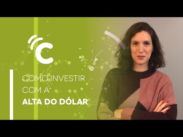 Como a alta do dólar impacta nos seus investimentos