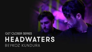 Headwaters LIVE at Beykoz Kundura / #GETCLOSER