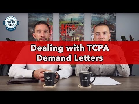 What To Do When You Receive a Telephone Consumer Protection Act (TCPA) Demand Letter