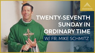 Twenty-seventh Sunday in Ordinary Time – Mass with Fr. Mike Schmitz