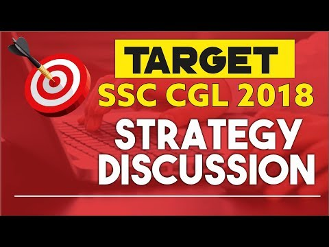SSC 2018 Strategy Discussion | SSC CGL 2019 | SSC 2018 Exam Date | SSC 2019 Exam Date
