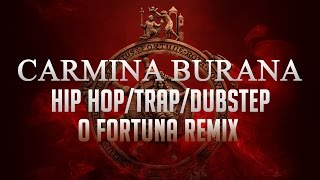 Carmina Burana - O Fortuna (Hip Hop / Trap Remix)