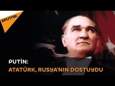 Putin: Atatürk, Rusya'nın dostuydu