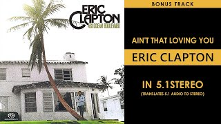 Eric Clapton - Ain't That Loving You - 5.1Stereo