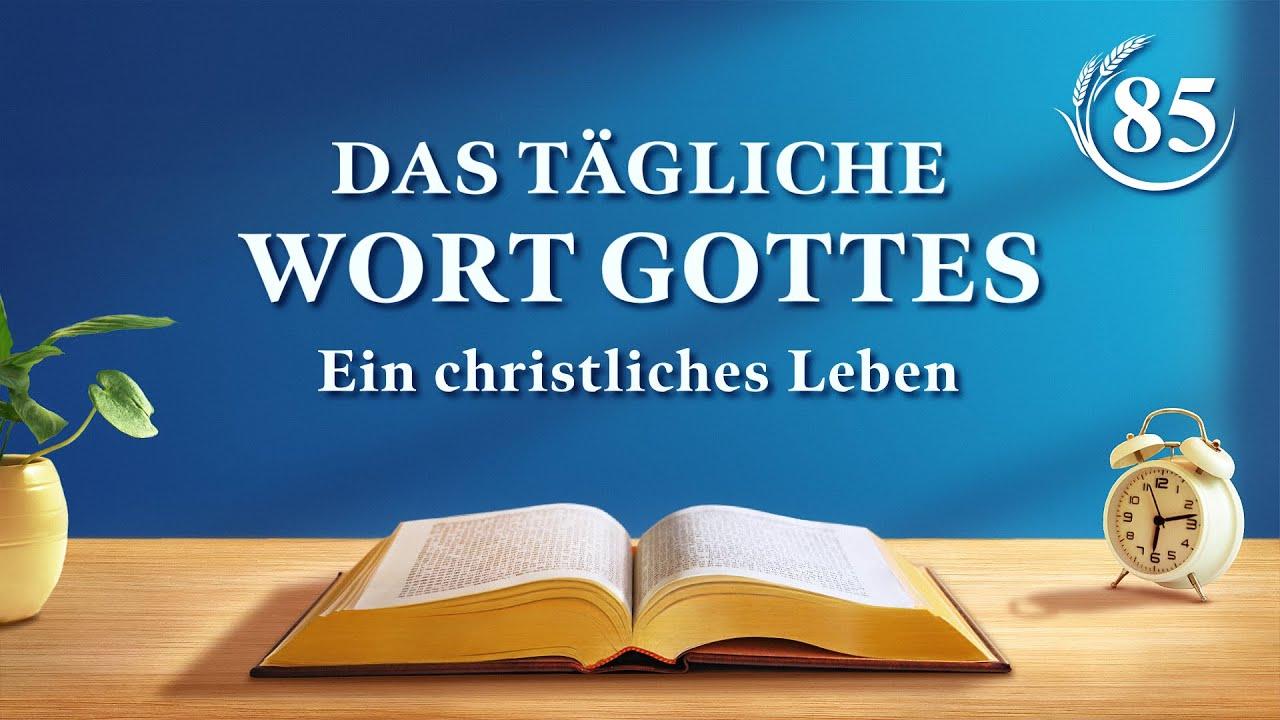 """Das tägliche Wort Gottes   """"Ihr solltet die Segnungen des Status beiseitelegen und Gottes Wille verstehen, dem Menschen Erlösung zu bringen""""   Auszug 85"""