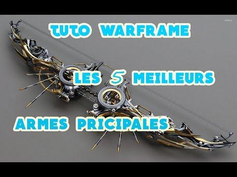 Tuto/Les 5 Meilleurs Armes Principales/Warframe/2018