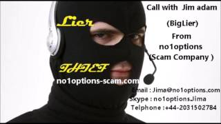 call with jim adam  from no1options scam company  ( 2)