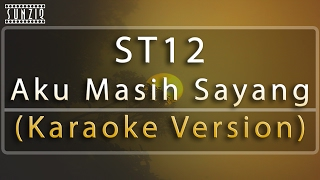 ST12 - Aku Masih Sayang (Karaoke Version + Lyrics) No Vocal #sunziq