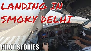 Pilot Stories: Landing in smoky Delhi #boeing737 #aviation