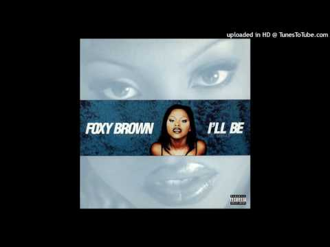 Foxy Brown - I'll Be [D&A Club Mix] (feat. Jay-Z)