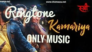 Kamariya Song | (Only Music ) Ringtone | Stree Movie | Nora Fatehi | Free Download