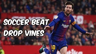 Soccer Beat Drop Vines #73