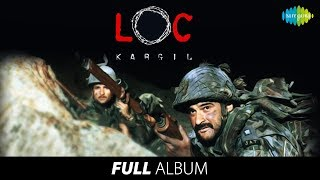 L.O.C Kargil | Full Album | Anu Malik | Javed Akhtar | Pyaar Bhara Geet | Ek Saathi | #StayHome