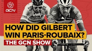 How Did Philippe Gilbert Win Paris-Roubaix? | Gcn Show Ep. 327