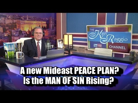 A new Mideast PEACE PLAN? Is the MAN OF SIN Rising?