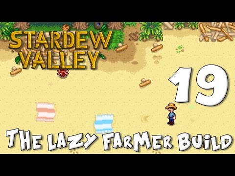 Stardew Valley Lazy Farmer Build 19: Lady Accident Prone