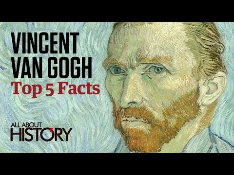 Vincent Van Gogh | Top 5 Facts