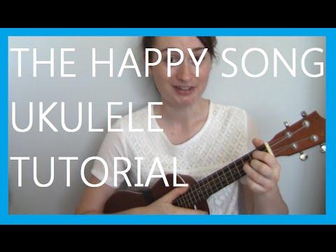 The Happy Song Ukulele Tutorial