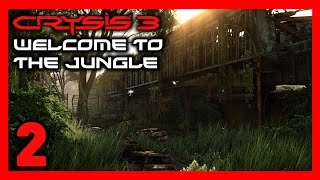 Crysis 3 Gameplay Walkthrough - (Chapter 2: Welcome to the Jungle) [60FPS] [MAX SETTINGS]