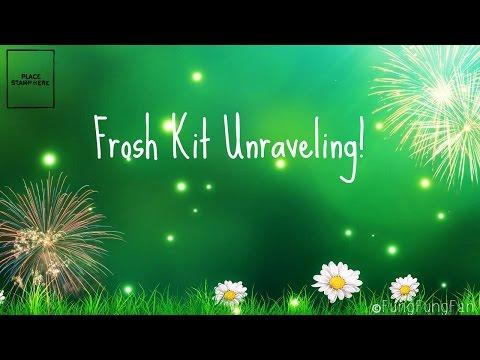 Frosh Kit Unraveling!!
